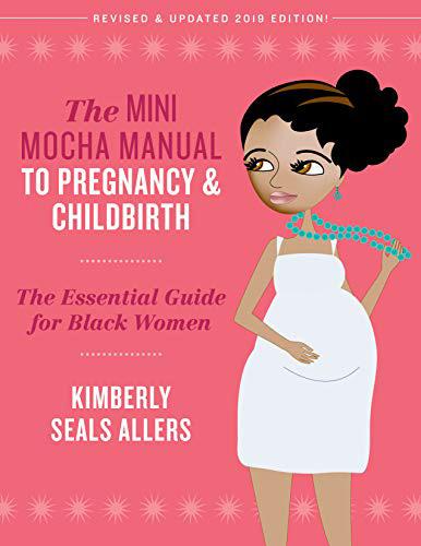 The Mini Mocha Manual to Pregnancy & Childbirth